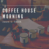 Coffee House Morning de Jason L. Smith