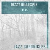 Dizzy Gillespie: 1945 (Live) by Dizzy Gillespie