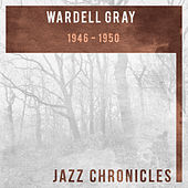 Wardell Gray: 1946-1950 (Live) de Various Artists
