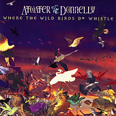Where the Wild Birds Do Whistle von Atwater-Donnelly