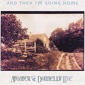 And Then I'm Going Home (Live) by Atwater-Donnelly