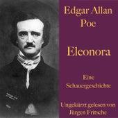 Edgar Allan Poe: Eleonora (Eine Schauergeschichte) von Edgar Allan Poe