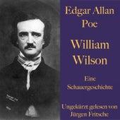 Edgar Allan Poe: William Wilson (Eine Schauergeschichte) von Edgar Allan Poe