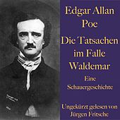 Edgar Allan Poe: Die Tatsachen im Falle Waldemar (Eine Schauergeschichte) von Edgar Allan Poe