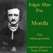 Edgar Allan Poe: Morella (Eine Schauergeschichte) von Edgar Allan Poe