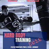 Hard Body Training 2019 (Playlist Movitante Pour Le Sport & Workout) de Remix Sport Workout