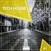 The Tech House Collective, Vol. 21 by Various Artists