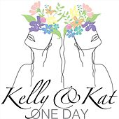 One Day by Kelly