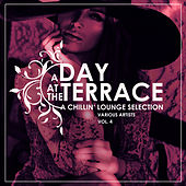 A Day At The Terrace (A Chillin' Lounge Selection), Vol. 4 - EP by Various Artists