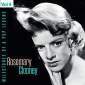Milestones of a Pop Legend - Rosemary Clooney, Vol. 4 by Rosemary Clooney