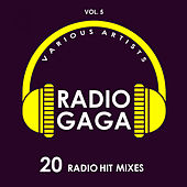 Radio Gaga (20 Radio Hit Mixes), Vol. 5 - EP by Various Artists