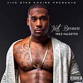 Just Because by Trez Falsetto