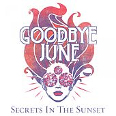 Secrets in the Sunset by Goodbye June