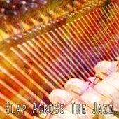 Slap Across the Jazz by Bossa Cafe en Ibiza