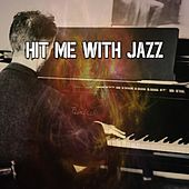 Hit Me with Jazz by Bar Lounge