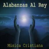Alabanzas Al Rey von Various