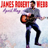 April May by James Robert Webb