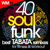40 Soul & Funk Best Tabata Remixes For Fitness & Workout (20 Sec. Work and 10 Sec. Rest Cycles With Vocal Cues / High Intensity Interval Training Compilation for Fitness & Workout) by Workout Music Tv