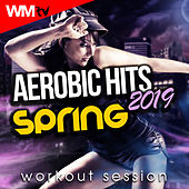 Aerobic Hits 2019 Spring Workout Session (60 Minutes Non-Stop Mixed Compilation for Fitness & Workout 135 Bpm / 32 Count) by Workout Music Tv