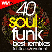 40 Soul & Funk Best Remixes For Fitness & Workout (Unmixed Compilation for Fitness & Workout 128 - 140 Bpm / 32 Count) by Workout Music Tv