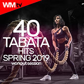 40 Tabata Hits Spring 2019 Workout Session (20 Sec. Work and 10 Sec. Rest Cycles With Vocal Cues  /  High Intensity Interval Training Compilation for Fitness & Workout) by Workout Music Tv