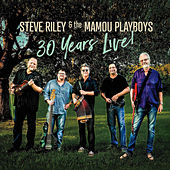 30 Years Live! by Steve Riley & the Mamou Playboys