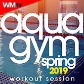 Aqua Gym Spring 2019 Workout Session (60 Minutes Non-Stop Mixed Compilation for Fitness & Workout 128 Bpm / 32 Count) by Workout Music Tv