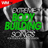 Extreme Body Building Songs For Fitness & Workout Session (60 Minutes Non-Stop Mixed Compilation for Fitness & Workout 124 - 170 Bpm) by Workout Music Tv
