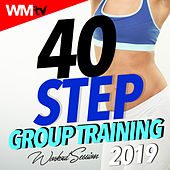 40 Step Group Training 2019 Workout Session (Unmixed Compilation for Fitness & Workout 128 - 132 Bpm / 32 Count) by Workout Music Tv