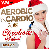Aerobic & Cardio 2018 Christmas Workout Session (60 Minutes Mixed Compilation for Fitness & Workout 135 Bpm / 32 Count) by Workout Music Tv