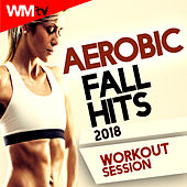Aerobic Fall Hits 2018 Workout Session (60 Minutes Mixed Compilation for Fitness & Workout 135 Bpm / 32 Count) by Workout Music Tv