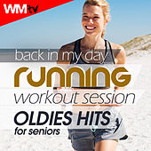 Back In My Day Running Workout Session - Oldies Hits For Seniors (60 Minutes Mixed Compilation for Fitness & Workout 140 - 160 Bpm) by Workout Music Tv
