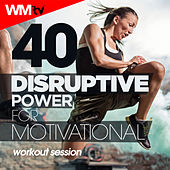 40 Disruptive Power For Motivational Workout Session (Unmixed Compilation For Fitness & Workout 108 - 150 Bpm) by Workout Music Tv