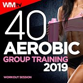 40 Aerobic Group Training 2019 Workout Session (Unmixed Compilation For Fitness & Workout 135 Bpm / 32 Count) by Workout Music Tv