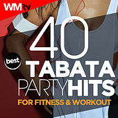 40 Tabata Best Party Hits For Fitness & Workout (20 Sec. Work and 10 Sec. Rest Cycles With Vocal Cues / High Intensity Interval Training Compilation for Fitness & Workout) by Workout Music Tv