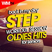 Back In My Day Step Workout Session - Oldies Hits For Seniors (60 Minutes Mixed Compilation for Fitness & Workout 132 Bpm / 32 Count) by Workout Music Tv