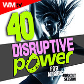 40 Disruptive Power For Aerobic Workout Session (Unmixed Compilation For Fitness & Workout 135 Bpm / 32 Count) by Workout Music Tv