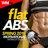 Flat Abs Spring 2019 Motivational Workout Session (60 Minutes Non-Stop Mixed Compilation for Fitness & Workout 125 - 148 Bpm) by Workout Music Tv