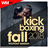 Kick Boxing Fall 2018 Workout Session (60 Minutes Mixed Compilation for Fitness & Workout 140 Bpm / 32 Count) by Workout Music Tv