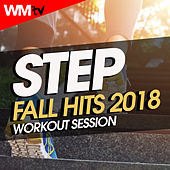 Step Fall Hits 2018 Workout Session (60 Minutes Mixed Compilation for Fitness & Workout 132 Bpm / 32 Count) by Workout Music Tv