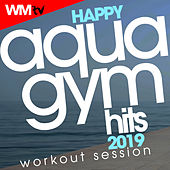 Happy Aqua Gym Hits 2019 Workout Session (60 Minutes Non-Stop Mixed Compilation for Fitness & Workout 128 Bpm / 32 Count) by Workout Music Tv