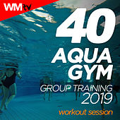 40 Aqua Gym Group Training 2019 Workout Session (Unmixed Compilation for Fitness & Workout 128 Bpm / 32 Count) by Workout Music Tv