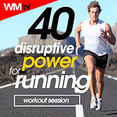 40 Disruptive Power For Running Workout Session (Unmixed Compilation For Fitness & Workout 145 - 188 Bpm) by Workout Music Tv