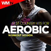Best Country Hits For Aerobic Workout Session (60 Minutes Non-Stop Mixed Compilation for Fitness & Workout 135 Bpm / 32 Count) by Workout Music Tv