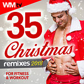 35 Christmas Remixes 2018 For Fitness & Workout (Unmixed Compilation For Fitness & Workout 128 - 170 Bpm) by Workout Music Tv
