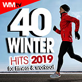 40 Winter Hits 2019 For Fitness & Workout (Unmixed Compilation For Fitness & Workout 128 - 135 Bpm / 32 Count) by Workout Music Tv