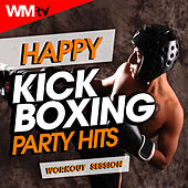Happy Kick Boxing Party Hits Workout Session (60 Minutes Mixed Compilation for Fitness & Workout 140 Bpm / 32 Count) by Workout Music Tv