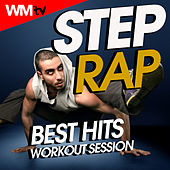 Step Rap Best Hits Workout Session (60 Minutes Non-Stop Mixed Compilation for Fitness & Workout 132 Bpm / 32 Count) by Workout Music Tv