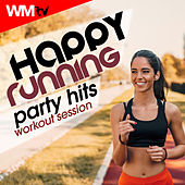 Happy Party Running Hits Workout Session (60 Minutes Mixed Compilation for Fitness & Workout 150 Bpm) by Workout Music Tv