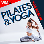 Pilates & Yoga 2018 Session (60 Minutes Mixed Compilation for Pilates & Yoga 95 Bpm) by Workout Music Tv